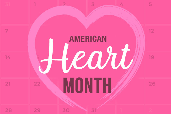 Love Your Heart This American Heart Month
